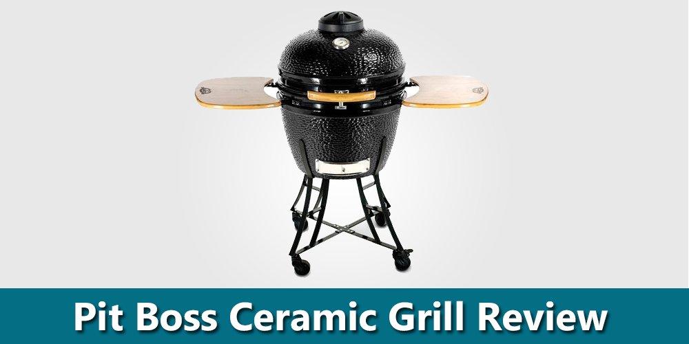 Pit Boss Ceramic Grill Review