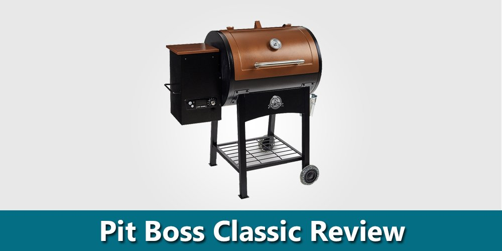 Pit Boss Classic Review