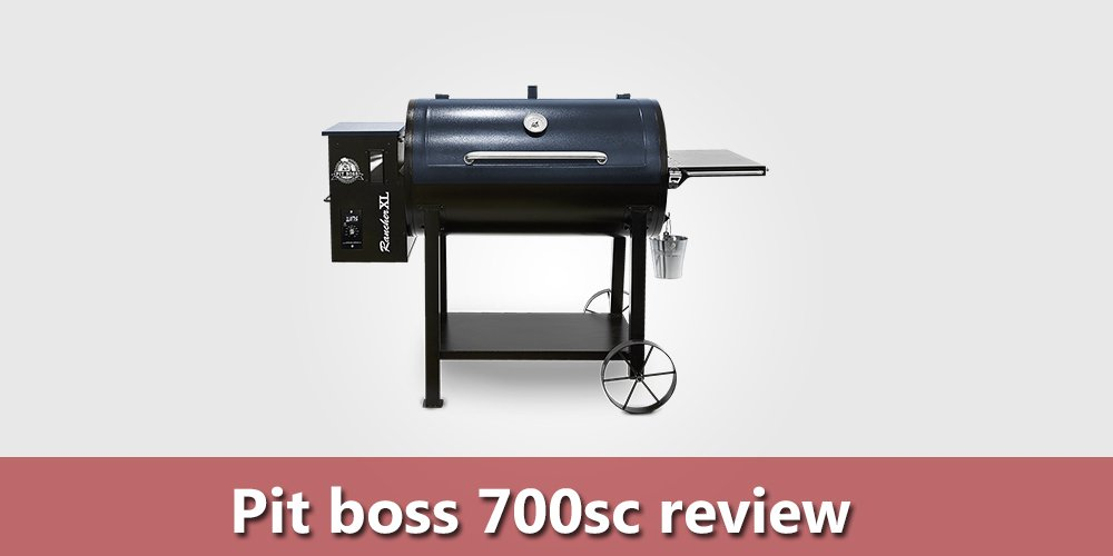 Pit boss 700sc review