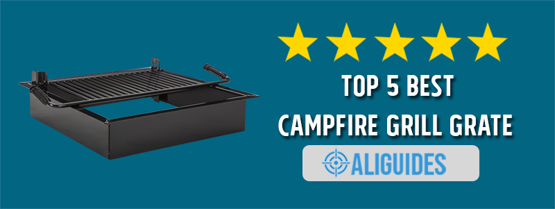 Top 5 Best Campfire Grill Grate Reviews and Buyers Guide 2019