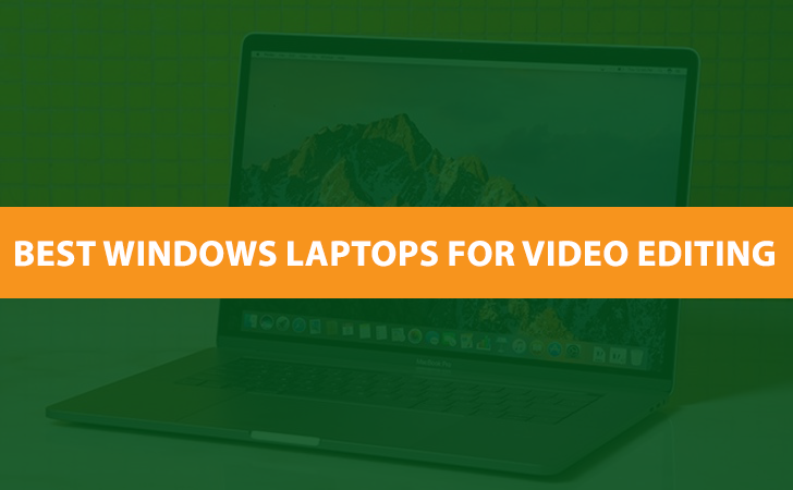 Best Windows Laptops For Video Editing