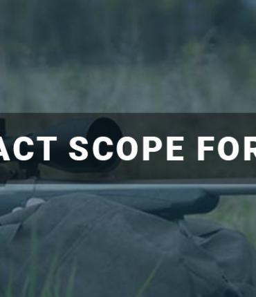 Best Compact Scope for 308 Rifles
