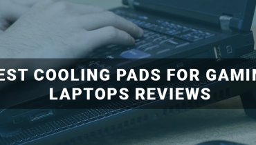 Best Cooling Pads for Gaming Laptops Reviews