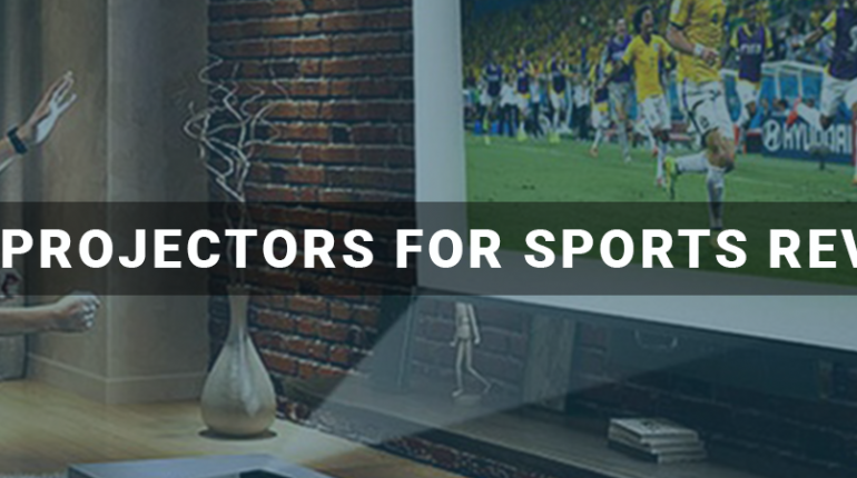 Best Projectors for Sports Reviews