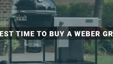 Best Time To Buy A Weber Grill