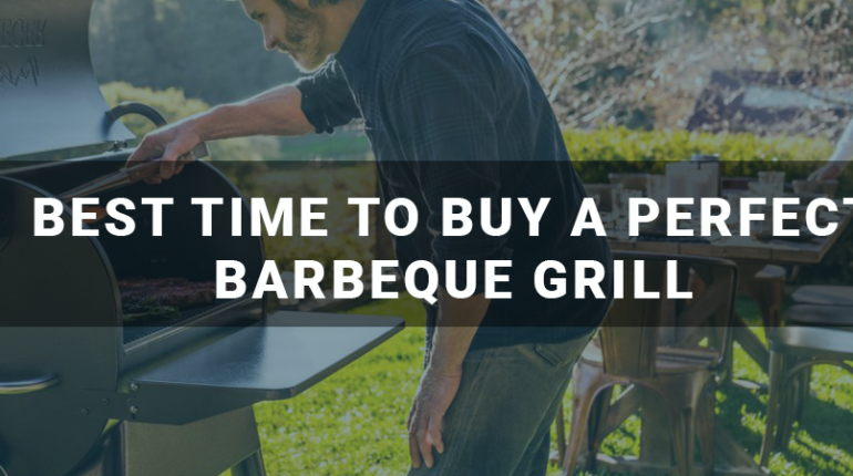 Best Time to Buy a Perfect Barbeque Grill