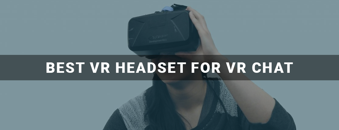 Best VR headset for VR chat Reviews