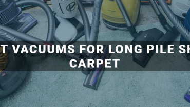 Best Vacuums For Long Pile Shag Carpet
