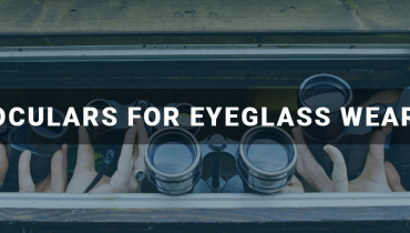 Binoculars for Eyeglass Wearers