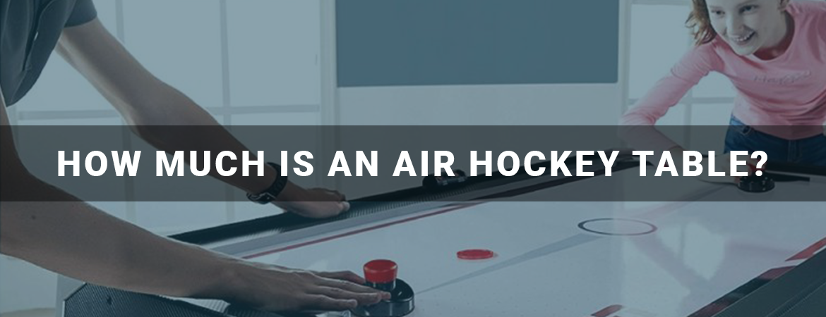 How Much is an Air Hockey Table?