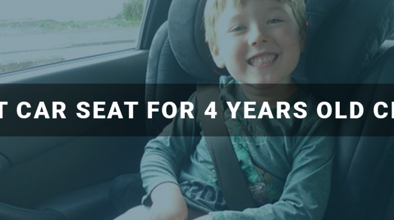 Best Car Seat For 4 Years Old Child