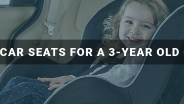 Best Car Seats for a 3-year Old Child
