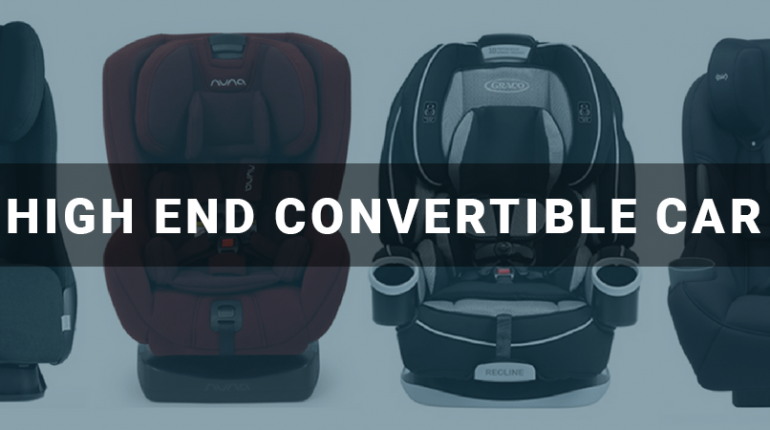 Best High end Convertible Car Seat