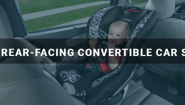 Best Rear-facing Convertible Car Seats