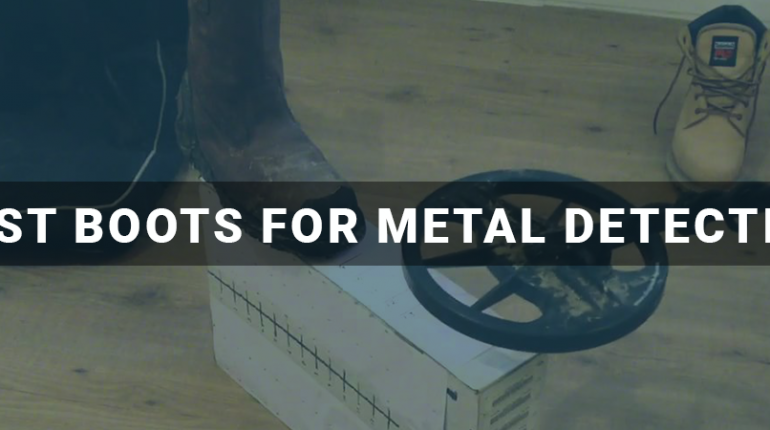 Best Boots For Metal Detecting