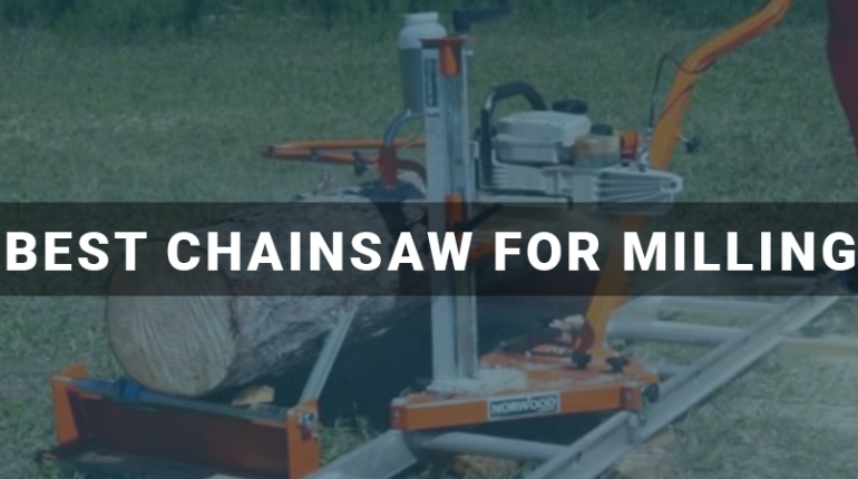 Best Chainsaw For Milling