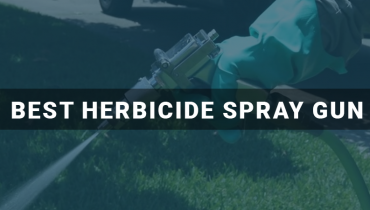 Best Herbicide Spray Gun