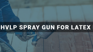 Best Hvlp Spray Gun For Latex Paint