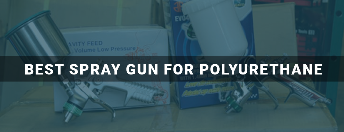 Best Hvlp Spray Gun For Polyurethane