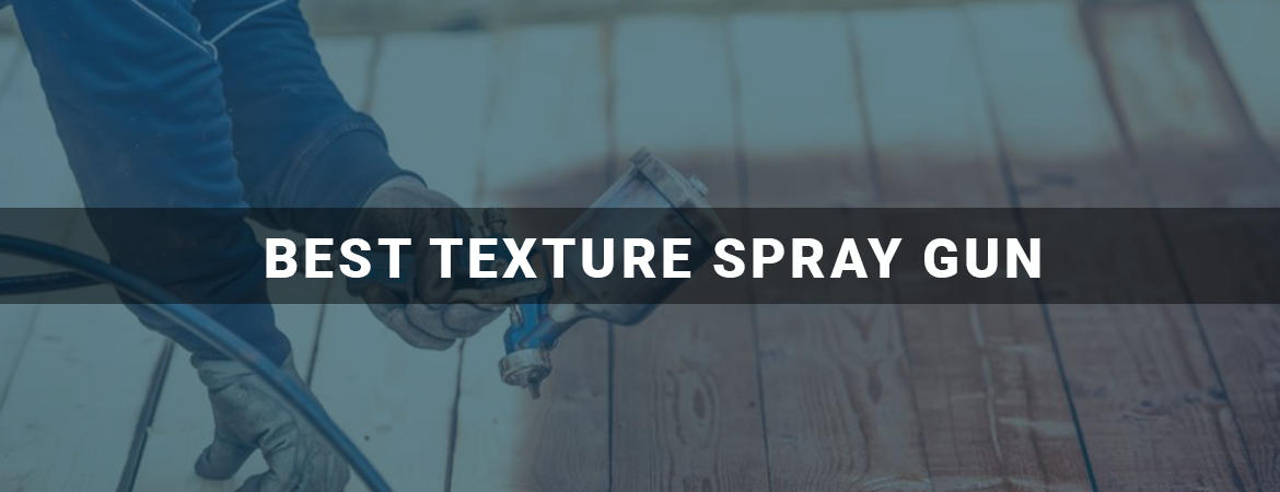 Best Texture Spray Gun