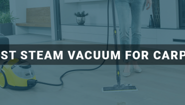 Best Steam Vacuum Cleaner For Carpet