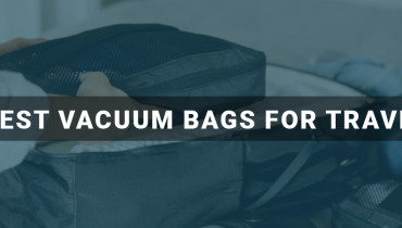 Best Vacuum Bags For Travel