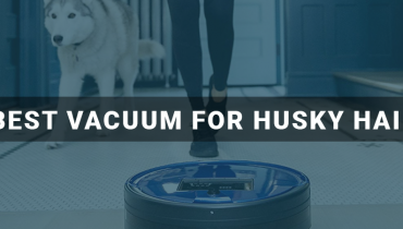 Best Vacuum For Husky Hair