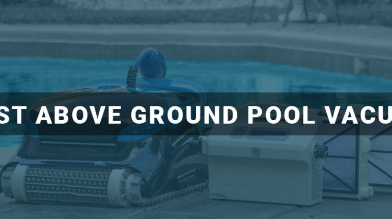 Best Above Ground Pool Vacuum Cleaners