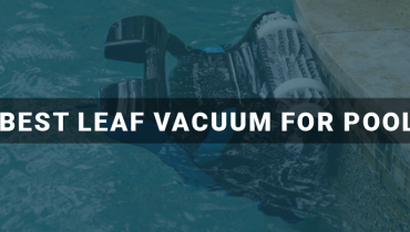 Best Leaf Vacuum For Pool