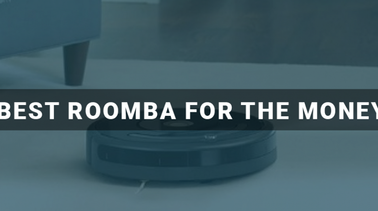 Best Roomba For The Money
