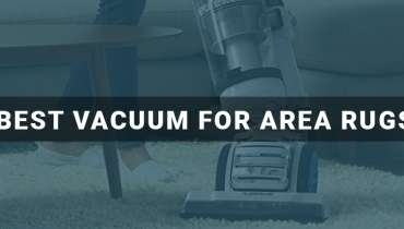 Best Vacuum For Area Rugs