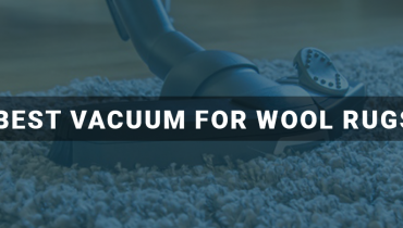Best Vacuum For Wool Rugs