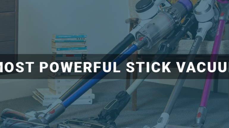 Most Powerful Stick Vacuum