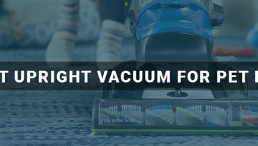 Best Upright Vacuum For Pet Hair