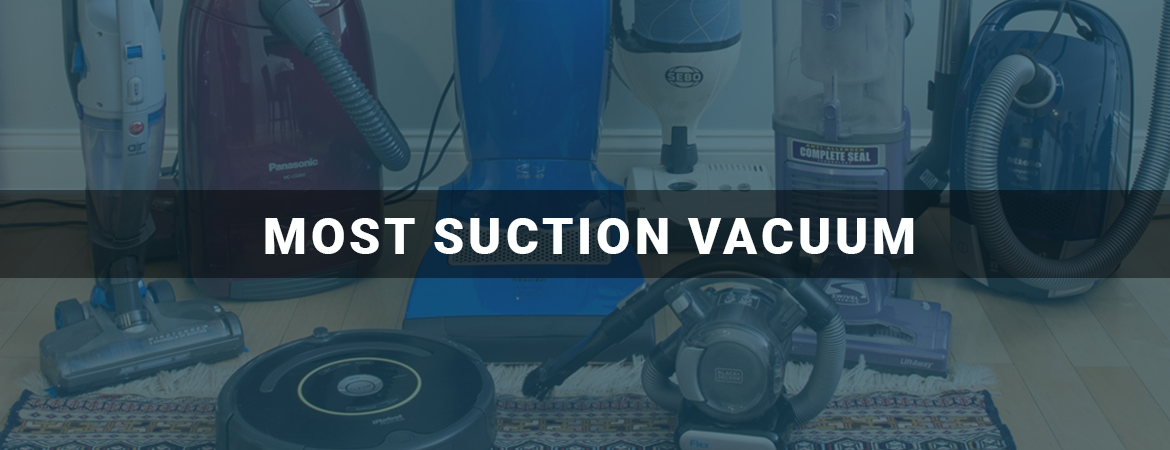 Most Suction Vacuum